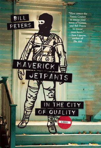 Bill Peters on <em>Maverick Jetpants in the City of Quality</em>