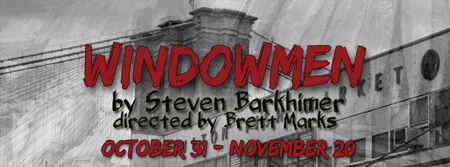 WINDOWMEN by Steven Barkhimer, at Boston Playwrights Theatre
