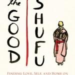 Tracy Slater, <em>The Good Shufu</em>