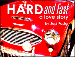 Hard and Fast: a love story by Jess Foster
