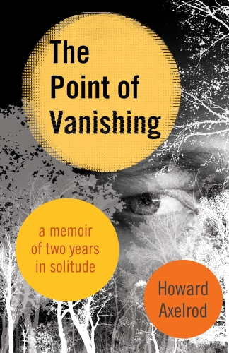 Cover art from THE POINT OF VANISHING (Beacon Press, 2015) by Howard Axelrod