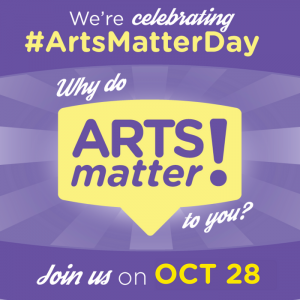 Oct 28, 2016 is ArtsMatterDay